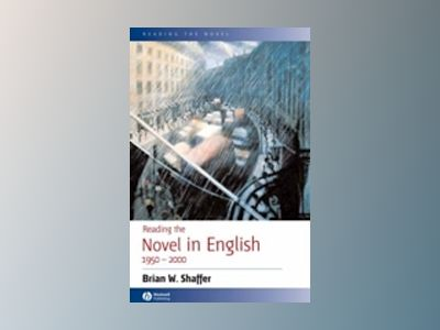 Reading the Novel in English 1950 - 2000 av Brian W. Shaffer