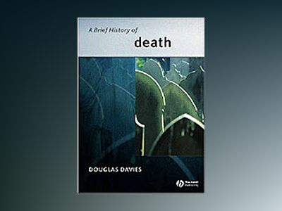 A Brief History of Death av Douglas Davies