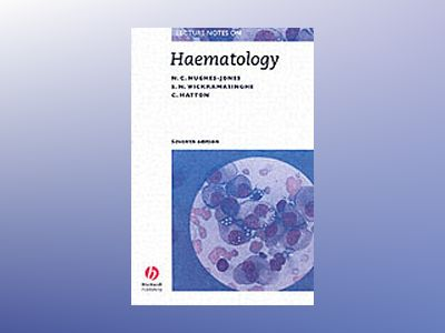 Lecture Notes on Haematology, 7th Edition av N. C. Hughes-Jones