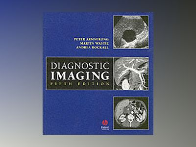 Diagnostic Imaging, 5th Edition av Peter Armstrong