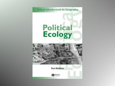 Political Ecology: A Critical Introduction av Paul Robbins