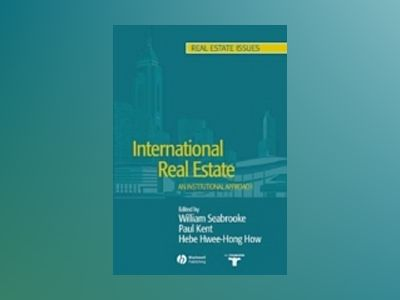 International Real Estate: An Institutional Approach av W. Seabrooke