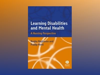Learning Disabilities and Mental Health: A Nursing Perspective av Raghu Raghavan