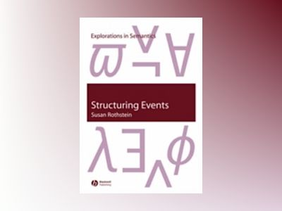 Structuring events - a study in the semantics of aspect av Susan Rothstein