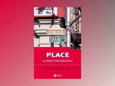 Place: A Short Introduction av Tim Cresswell