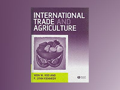 International Trade and Agriculture: Theories and Practices av Won W. Koo