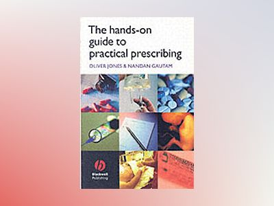 The Hands-on Guide to Practical Prescribing av Oliver Jones