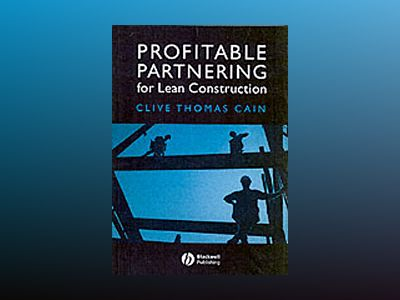 Profitable Partnering for Lean Construction av Clive Thomas Cain