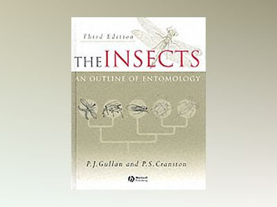 The Insects: An Outline of Entomology, 3rd Edition av P. J. Gullan