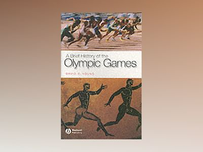 A Brief History of the Olympic Games av David C. Young