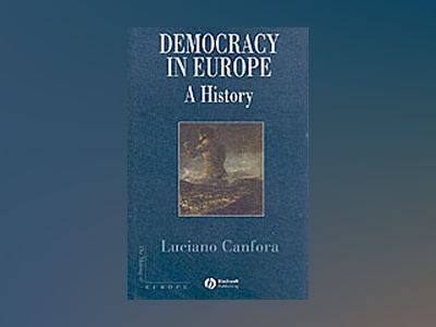 Democracy in Europe: A History of an Ideoloy av Luciano Canfora
