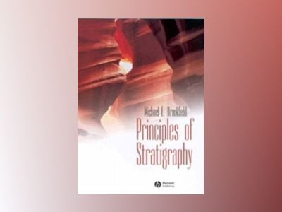 Principles of Stratigraphy av Michael E. Brookfield
