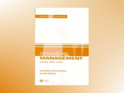 Strategic Management: Issues and Cases, 2nd Edition av Paul W. Dobson