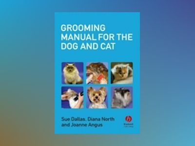 Grooming Manual for the Dog and Cat av Sue Dallas