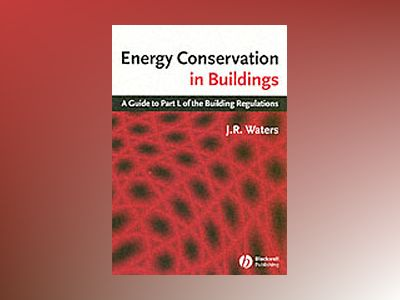 Energy conservation in buildings - a guide to part l of the building regula av Waters