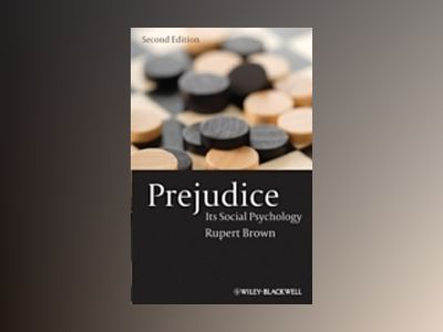 Prejudice: Its Social Psychology, 2nd Edition av Rupert Brown