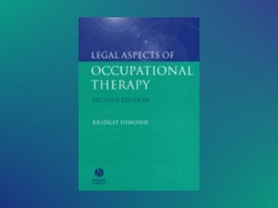Legal Aspects of Occupational Therapy, 2nd Edition av Bridgit C. Dimond