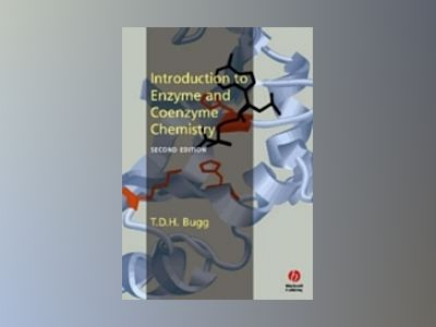 Introduction to Enzyme and Coenzyme Chemistry, 2nd Edition av Tim Bugg