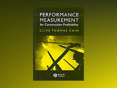Performance Measurement for Construction Profitability av Clive Thomas Cain
