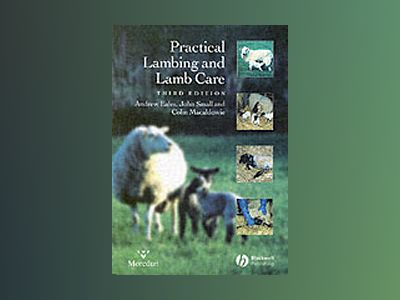 Practical Lambing and Lamb Care: A Veterinary Guide, 3rd Edition av Andrew Eales
