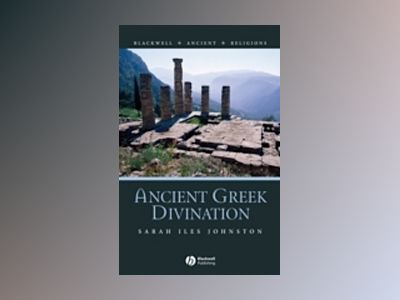 Ancient Greek Divination av Sarah Iles Johnston