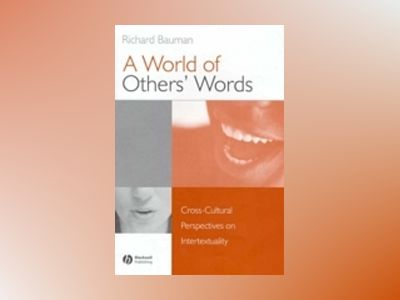 A World of Others' Words: Cross-Cultural Perspectives on Intertextuality av Richard Bauman