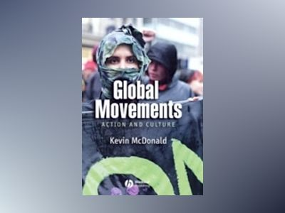Global Movements: Action and Culture av Kevin McDonald
