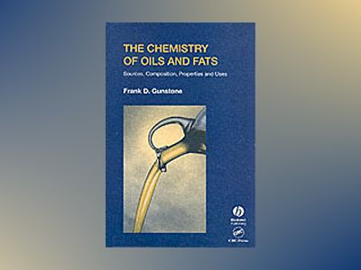 Chemistry of oils and fats - sources, composition, properties and uses av Frank Gunstone