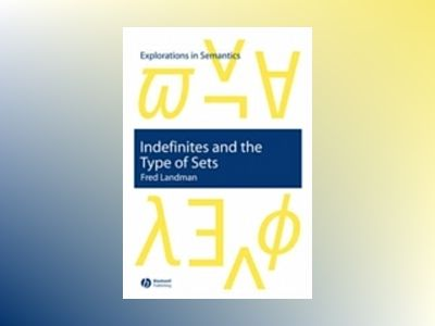 Indefinites and the Type of Sets av Fred Landman