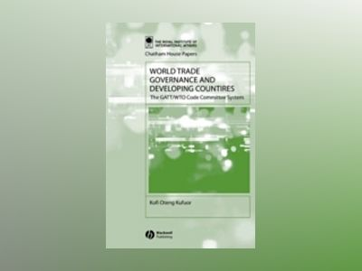 World Trade Governance and Developing Countries: The GATT/WTO Code Committe av Kofi Oteng Kufuor
