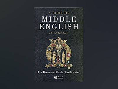 A Book of Middle English, 3rd Edition av J. A. Burrow