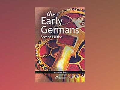The Early Germans, 2nd Edition av Malcolm Todd