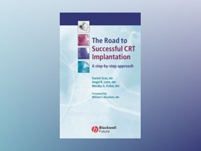 The Road to Successful CRT System Implantation: A Step-by-Step Approach av Daniel Gras