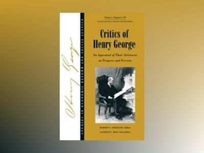 Critics of Henry George: An Appraisal of Their Strictures on Progress and P av RobertV. Andelson