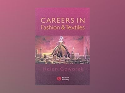 Careers in Fashion and Textiles av Helen Goworek