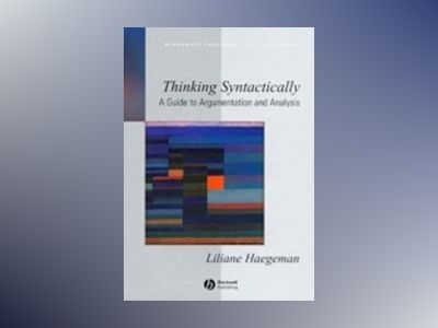 Thinking Syntactically: A Guide to Argumentation and Analysis av Liliane Haegeman