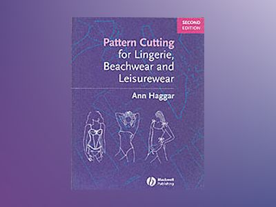 Pattern Cutting for Lingerie, Beachwear and Leisurewear, 2nd Edition av Ann Haggar