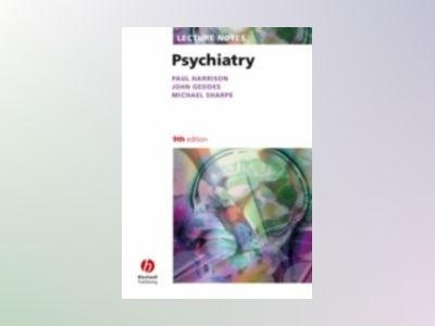 Lecture Notes Psychiatry, 9th Edition av Paul Harrison
