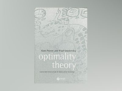 Optimality Theory: Constraint Interaction in Generative Grammar av Alan Prince