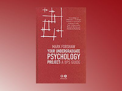 Your Undergraduate Psychology Project: A BPS Guide av Mark Forshaw