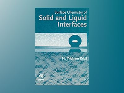 Surface Chemistry of Solid and Liquid Interfaces av Husnu Yildirim Erbil