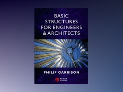 Basic Structures for Engineers and Architects av Philip Garrison