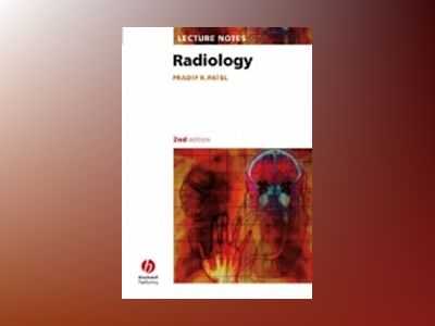 Lecture Notes Radiology, 2nd Edition av Pradip R. Patel