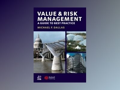 Value and Risk Management: A Guide to Best Practice av Michael F Dallas