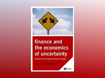 Finance and the Economics of Uncertainty av Gabrielle Demange