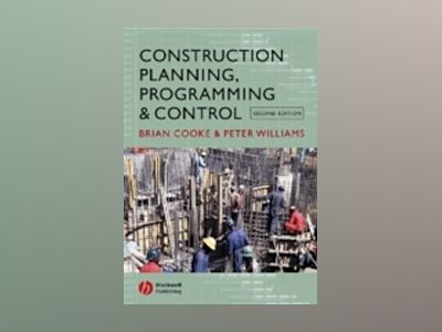 Construction Planning, Programming and Control, 2nd Edition av Brian Cooke