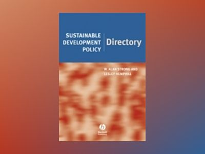 Sustainable Development Policy Directory av W. Alan Strong
