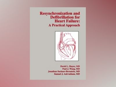 Resynchronization And Defibrillation For Heart Failure: A Practical Approac av David L. Hayes