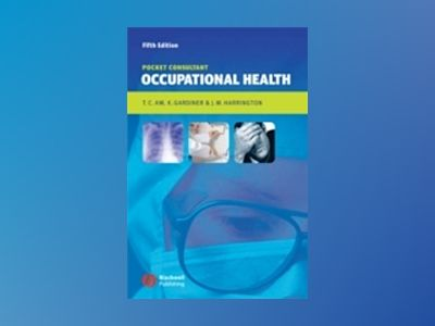 Pocket Consultant: Occupational Health, 5th Edition av Tar-Ching Aw