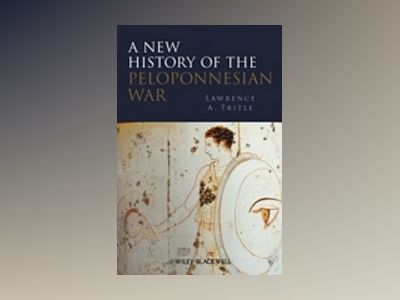 A New History of the Peloponnesian War av Original Author:Lawrence A.Tritle